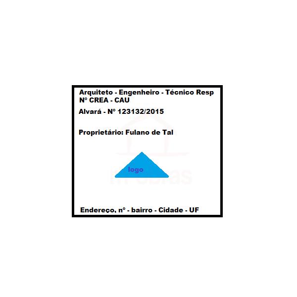 Placa da Obra - Com endereço Responsáveis